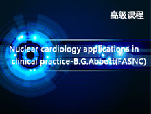 Nuclear cardiology applications in clinical practice-B.G.Abbott(FASNC)
