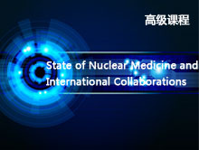 State of Nuclear Medicine and International Collaborations
