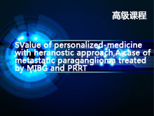 Value of personalized-medicine with theranostic approach,A case of metastatic paraganglioma treated by MIBG and PRRT